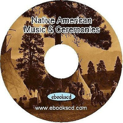 Native American music, musical instruments, songs, ceremonies ~ 12 Books on CD
