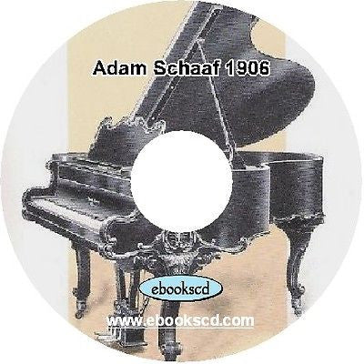 Adam Schaaf piano 1900's piano catalog (circa 1906) on CD ~ 28 pages