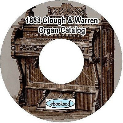 CLOUGH & WARREN 1883 Vintage Organ Catalog on CD