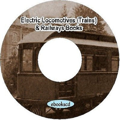 Electric Trains Locomotives and Railways History & Construction ~ 34 Books DVD