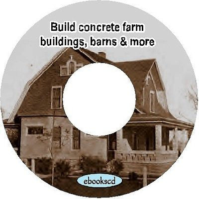 Build concrete farm buildings barns silos tanks & other structures 15 books CD