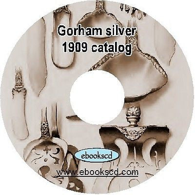 GORHAM SILVER 1909 sterling silver spoons and forks catalog on CD ~ 152 pages