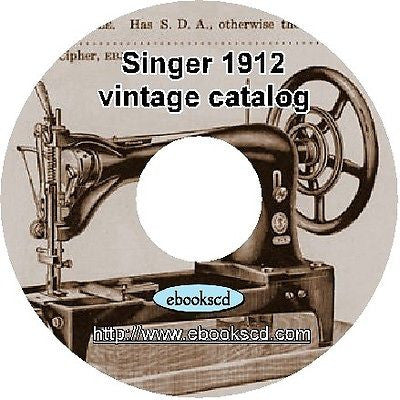 SINGER sewing machine 1912 vintage catalog guide book on CD : 240 pages