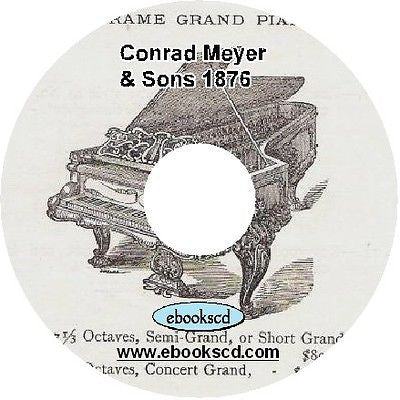 Conrad Meyer & Sons 1800's piano catalog (circa 1876) on CD ~ 24 pages
