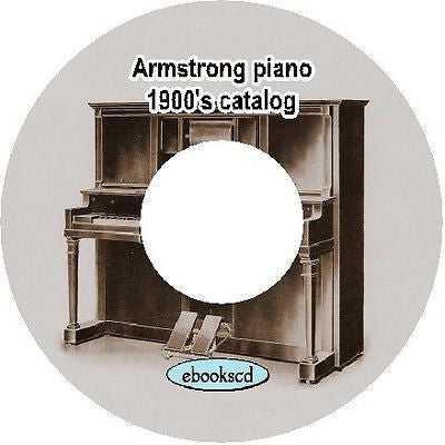 Armstrong piano 1900's Armstrong vintage piano catalog on CD