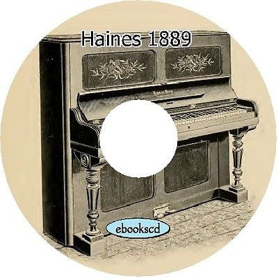 Haines Brothers 1889 Piano Forte Makers Catalog on CD