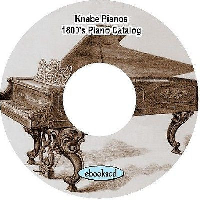 Knabe piano 1800's (circa 1870) vintage piano catalog on CD ~ 44 pages
