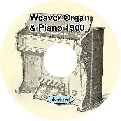 Weaver Organ & Piano Co. 1900 vintage catalog on CD