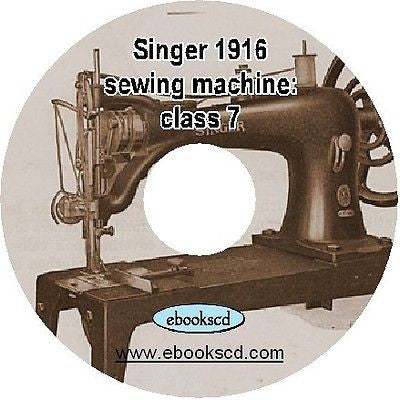 1916 Singer sewing machines of class 7 instruction guide manual book on CD
