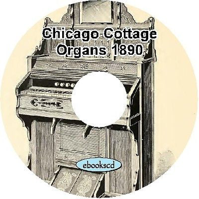 Chicago Cottage organs 1890 vintage organ catalog on CD