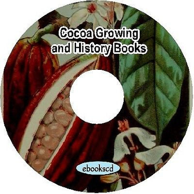 Cocoa growing, cocoa recipes cook books and cocoa history books ~ 15 books on CD
