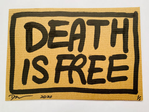 "Cardboard ""DEATH IS FREE"" (2020) Edition of 1"