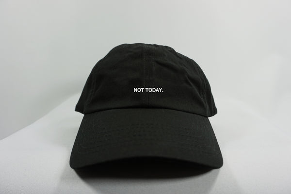 NOT TODAY DAD HAT