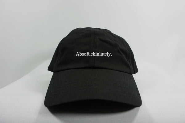 ABSOFUCKINLUTELY DAD HAT