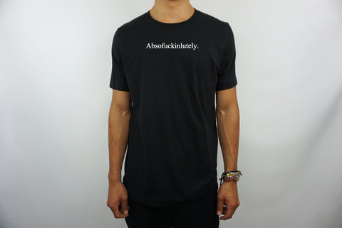 ABSOFUCKINGLUTELY T-SHIRT
