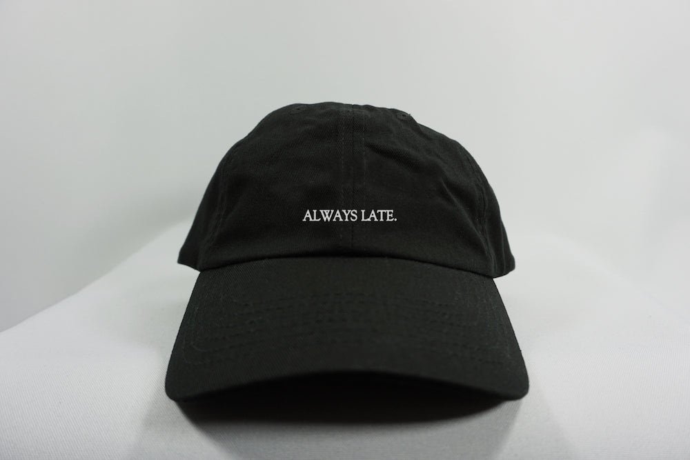 ALWAYS LATE DAD HAT