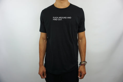 FUCK AROUND T-SHIRT
