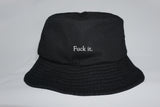 FUCK IT BUCKET HAT