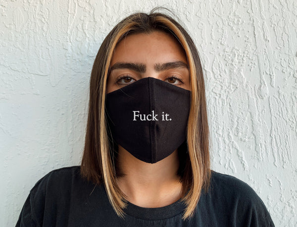 Fuck it Face Mask | Sustainable and Reusable