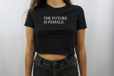 THE FUTURE IS FEMALE CROP TOP