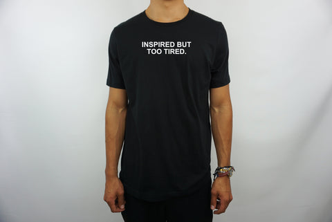 INSPIRED TOO TIRED T-SHIRT