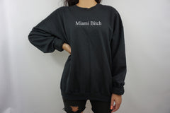 MIAMI BITCH SWEATER