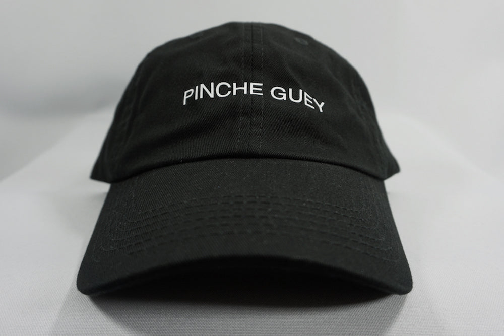PINCHE GUEY DAD HAT