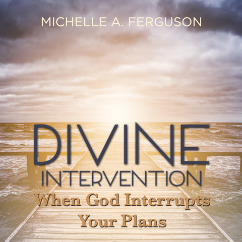 Divine Intervention - When God Interrupts Your Plan
