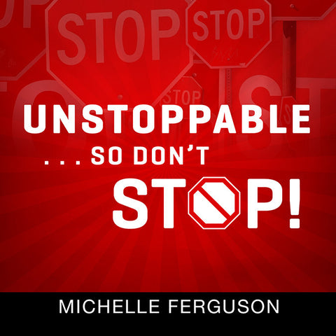 Unstoppable..So Don't Stop