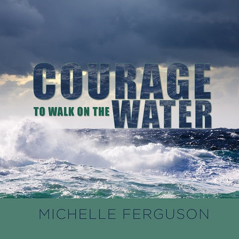 Courage to Walk on the Water