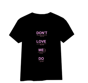 T-shirt DON'T LOVE ME DO - Anna K