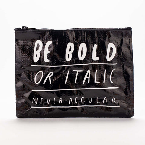 "Blue Q ""Be Bold or Italic"" Zippered Pouch"