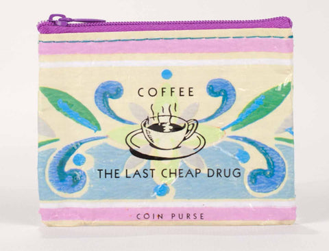 "Blue Q Coin Purse ""Coffee The Last Cheap Drug"""