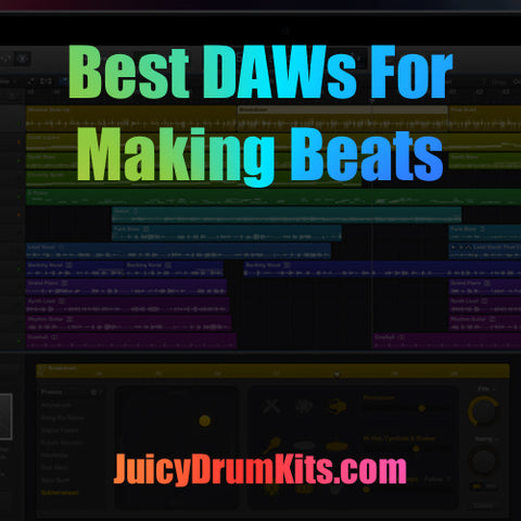 Best DAWs For Making Beats (Logic Pro X, FL Studio, Cubase, & More