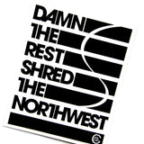 Damn The Rest, Shred The Northwest