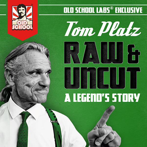 Tom Platz Raw and Uncut
