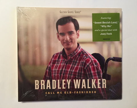 Bradley Walker - Call Me Old Fashioned
