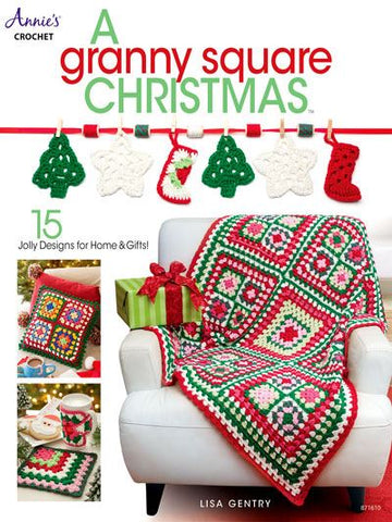 A GRANNY SQUARE CHRISTMAS book Lisa Gentry ANNIE'S CROCHET