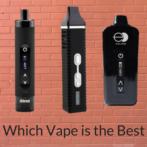 Which Dry Herb Vape is Better - E-Clipse, Titan 2, or iShred