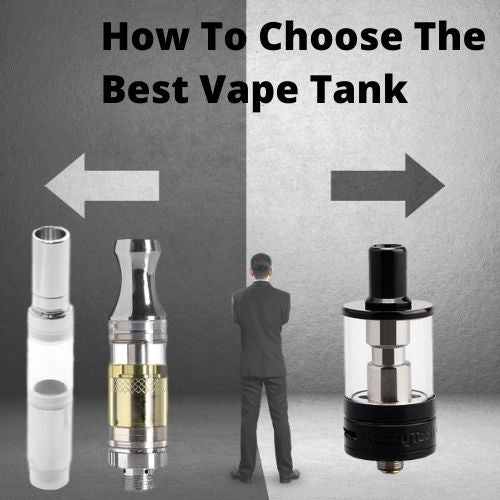 How To Choose The Best Vape Tank