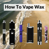 How To Vape Wax
