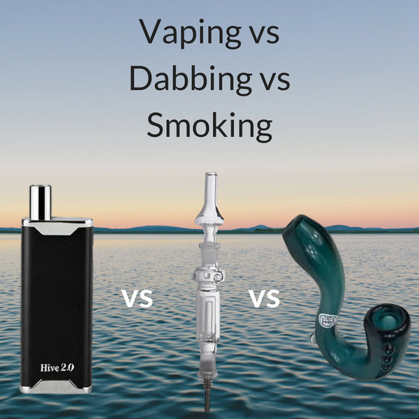 Vaping vs Dabbing vs Smoking - What are the Key Differences - The