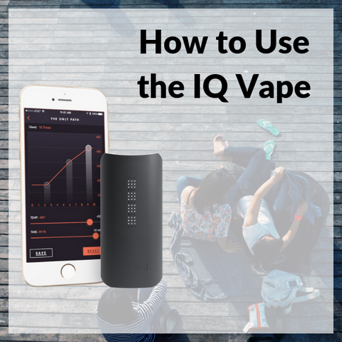 How to Use the DaVinci IQ Vape