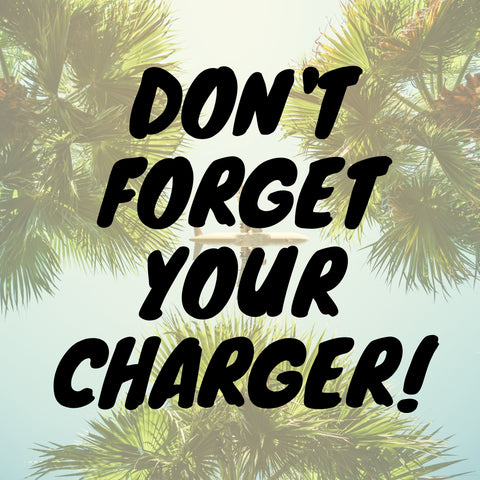Don't Forget Your Charger with tropical trees in the background