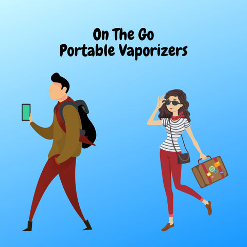 two adults walking with text saying on the go portable vaporizers