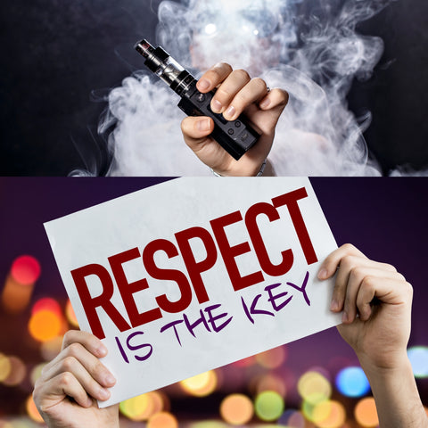 vaping with sign saying respect is the key