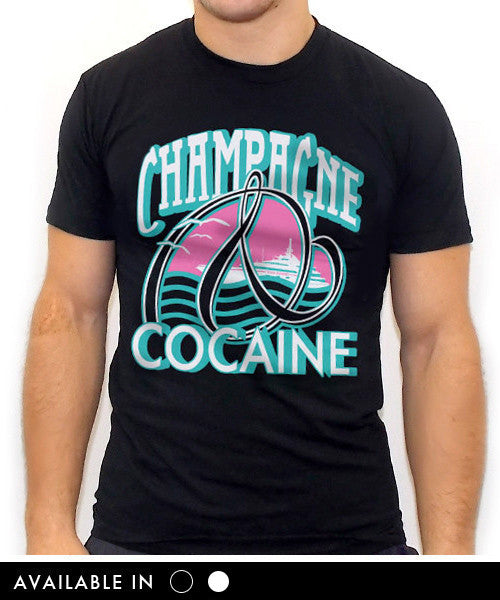 Champagne And Cocaine T Shirt