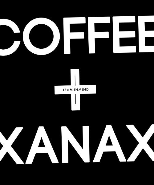 Coffee and Xanax T Shirt - Team Inmind - 3