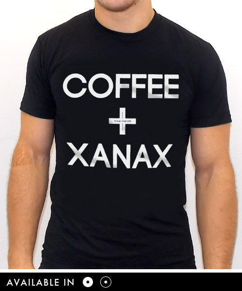 Coffee and Xanax T Shirt - Team Inmind - 1