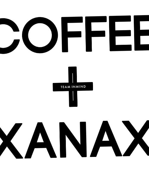 Coffee and Xanax T Shirt - Team Inmind - 4